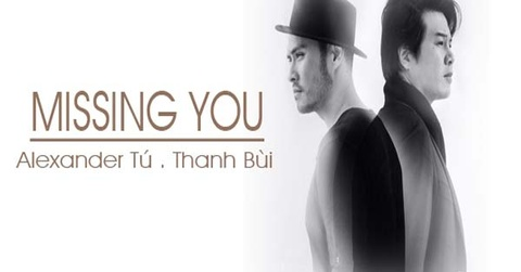 Missing you Remix - Chi Thanh Remix | Alexander Tu - Thanh Bui hinh anh